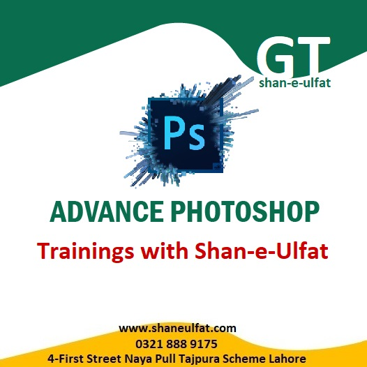 Advance Photopshop Trainings Short Course with shan ulfat from GT